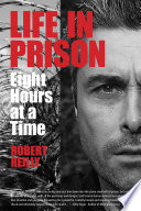 Life In Prison Eight Hours At A Time