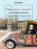 Con Giacomo Leopardi tra le Operette morali. Un viaggio fantasioso in lingua moderna
