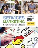 """Services Marketing: Concepts, Strategies, & Cases"" by K. Douglas Hoffman, John E.G. Bateson"