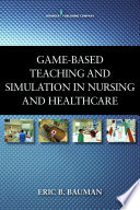 Game Based Teaching And Simulation In Nursing And Health Care Book PDF