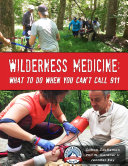 Wilderness Medicine  What To Do When You Can t Call 911