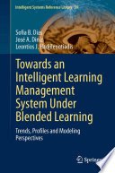 Towards An Intelligent Learning Management System Under Blended Learning Book PDF