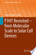 P3HT Revisited     From Molecular Scale to Solar Cell Devices Book