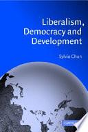 Liberalism, Democracy and Development