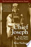 Chief Joseph   the Flight of the Nez Perce