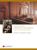 Legal Analysis: 100 Exercises for Mastery, Practice for Every Law Student (2012)