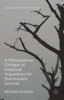 A Philosophical Critique of Empirical Arguments for Postmortem Survival [Pdf/ePub] eBook