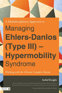 A Multidisciplinary Approach to Managing Ehlers-Danlos (Type III) - Hypermobility Syndrome