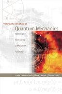 Probing the Structure of Quantum Mechanics