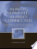 Always Separate  Always Connected
