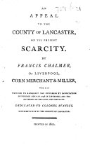 An Appeal to the County of Lancaster on the Present Scarcity, etc