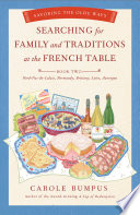Searching for Family and Traditions at the French Table  Book Two Nord Pas de Calais  Normandy  Brittany  Loire and Auvergne