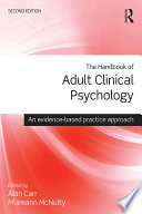 """The Handbook of Adult Clinical Psychology: An Evidence Based Practice Approach"" by Alan Carr, Muireann McNulty"