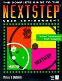 The Complete Guide to the NEXTSTEPTM User Environment
