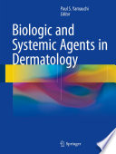 """Biologic and Systemic Agents in Dermatology"" by Paul S. Yamauchi"