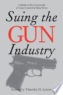 Read Online Suing the Gun Industry For Free