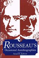 Rousseau's Occasional Autobiographies
