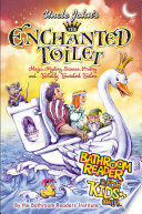 Uncle John s The Enchanted Toilet Bathroom Reader for Kids Only