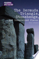 The Bermuda Triangle  Stonehenge  and Unexplained Places