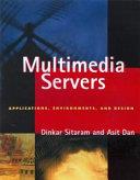 Multimedia Servers