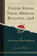 United States Naval Medical Bulletin 1918 Vol 12 Classic Reprint