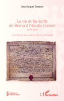 La vie et les écrits de Bernard Nicolas Lorinet (1749-1814)