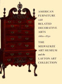 American Furniture with Related Decorative Arts  1660 1830