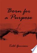 Born for a Purpose Book