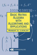 Basic Matrix Algebra with Algorithms and Applications