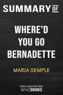 Summary of Where d You Go  Bernadette  A Novel  Trivia Quiz for Fans