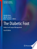 """The Diabetic Foot: Medical and Surgical Management"" by Aristidis Veves, John M. Giurini, Raul J. Guzman"