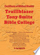 Traillblazer  Tony Smits Bible College  Certificate of Biblical Studies  Subjects 1 to 10