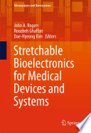Stretchable Bioelectronics for Medical Devices and Systems Book