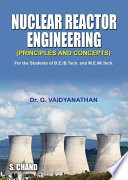 Nuclear Reactor Engineering  Principle and Concepts  Book