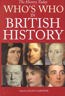 The History Today Who s who in British History