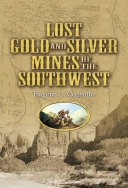 Lost Gold and Silver Mines of the Southwest Pdf/ePub eBook