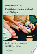 How Nurses Can Facilitate Meaning Making And Dialogue