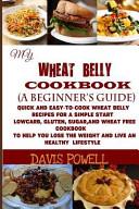 My Wheat Belly Cookbook  a Beginner s Guide   Book