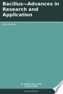 Bacillus—Advances in Research and Application: 2013 Edition