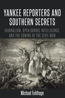 Yankee Reporters and Southern Secrets