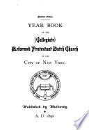 Year Book of the (Collegiate) Reformed Protestant Dutch Church of the City of New York