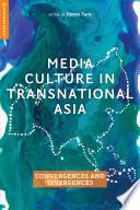 Media Culture in Transnational Asia Book