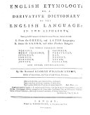 English Etymology, or a derivative dictionary of the English language in two alphabets