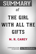 Summary of the Girl with All the Gifts by M  R  Carey  Conversation Starters