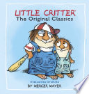 Little Critter  The Original Classics  Little Critter