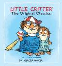 Little Critter  The Original Classics  Little Critter  Book PDF