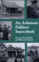 Arkansas Folklore Sourcebook (c) Pdf/ePub eBook