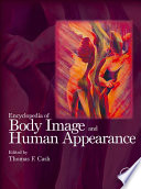 """Encyclopedia of Body Image and Human Appearance"" by Thomas F. Cash"