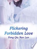 Flickering Forbidden Love