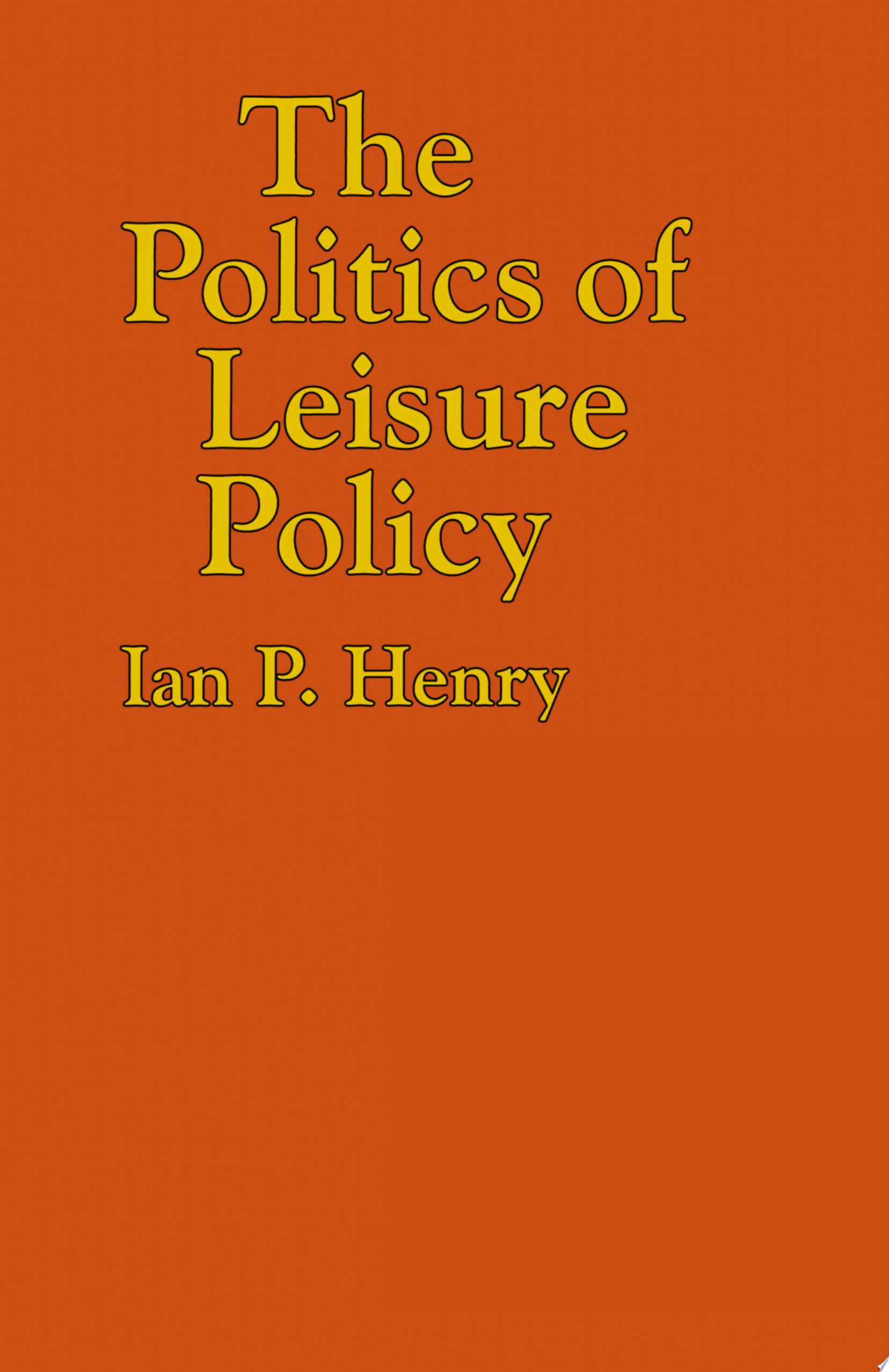 The Politics of Leisure Policy